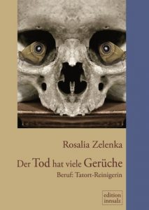 Rosalia Zelenka: Der Tod hat viele Gerüche